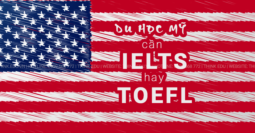 du-hoc-my-can-ielts-hay-toefl