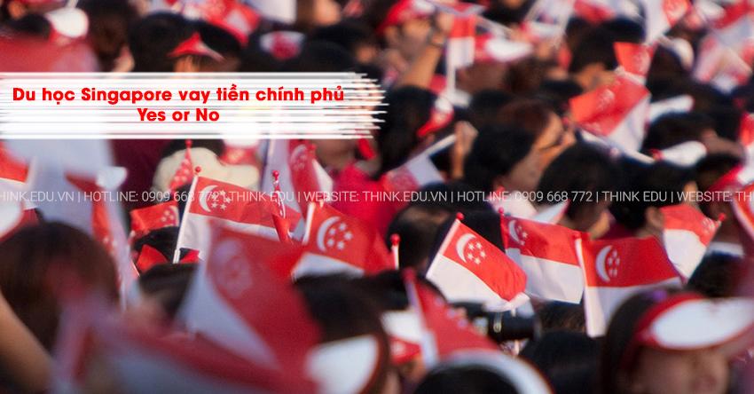 Du học Singapore vay tiền chính phủ – Yes or No