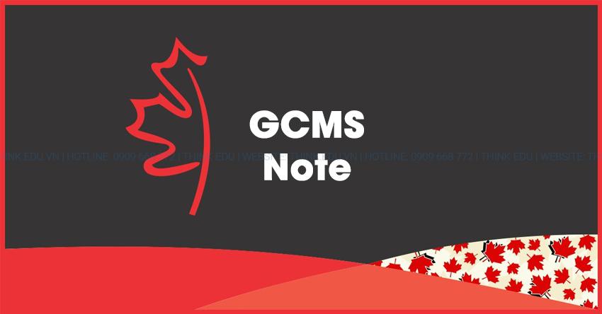 GCMS Note giúp quá trình xin visa Canada hiệu quả hơn