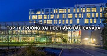 10 trường đại học hàng đầu tại Canada